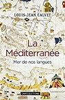 La Méditerranée : Mer de nos langues par Calvet