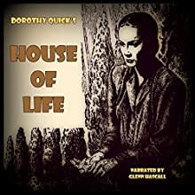House of Life (       UNABRIDGED) by Dorothy Quick Narrated by Glenn Hascall