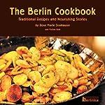 The Berlin Cookbook. Traditional Reci...