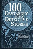 100 Dastardly Little Detective Stories (1566191076) by Greenberg, Martin H.