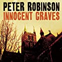 Innocent Graves: An Inspector Banks Novel #8 Audiobook by Peter Robinson Narrated by James Langton