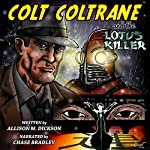 Colt Coltrane and the Lotus Killer: The Colt Coltrane Series, Book 1 | Allison M. Dickson
