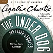 The Under Dog and Other Stories: A Hercule Poirot Collection | Agatha Christie