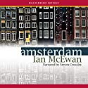 Amsterdam Audiobook by Ian McEwan Narrated by Steven Crossley