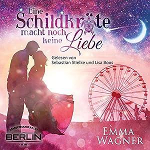 Eine Schildkröte macht noch keine Liebe Hörbuch von Emma Wagner Gesprochen von: Lisa Boos, Sebastian Stielke