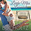 Little Miss Lovesick Audiobook by Kitty Bucholtz Narrated by Catherine Gaffney