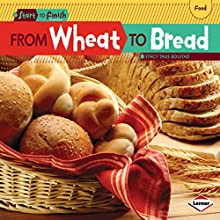 From Wheat to Bread | Livre audio Auteur(s) : Stacy Taus-Bolstad Narrateur(s) :  Intuitive