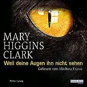Weil Deine Augen ihn nicht sehen (WOMAN Voices Edition 10) | Mary Higgins Clark