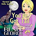 You've Got Tail: Peculiar Mysteries, Book 1 Audiobook by Renee George Narrated by Hollie Jackson