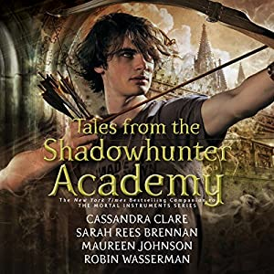 Tales from the Shadowhunter Academy Audiobook