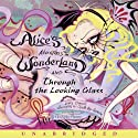 Alice's Adventures in Wonderland and Through the Looking Glass (       UNABRIDGED) by Lewis Carroll Narrated by Christopher Plummer