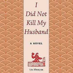 I Did Not Kill My Husband Audiobook
