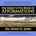 The Great Little Book of Afformations Audiobook by Noah St. John Narrated by Noah St John