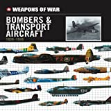 Weapons of War Bombers & Transport Aircraft 1939-1945
