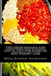 The Green Banana And Lentil Diet For...