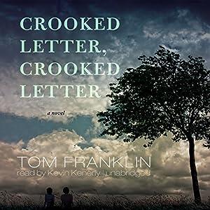 Crooked Letter, Crooked Letter: A Novel | [Tom Franklin]
