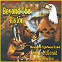 Beyond The Vision: Vision Series, book 4 (       UNABRIDGED) by Kay L. McDonald Narrated by Rusty Nelson