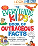 The Everything Kids' Book of Outrageo...