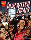 The Salem Witch Trials (Turtleback School & Library Binding Edition) (Graphic History) (0606024522) by Martin, Michael
