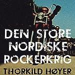 Den Store Nordiske Rockerkrig | Thorkild Høyer
