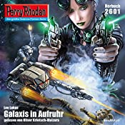 Galaxis in Aufruhr (Perry Rhodan 2601)   Leo Lukas