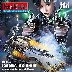 Galaxis in Aufruhr (Perry Rhodan 2601) Hörbuch