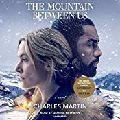 The Mountain Between Us: A Novel | [Charles Martin]