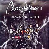 Cherryholmes II: Black And White