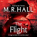 The Flight Audiobook by M. R. Hall Narrated by Sian Thomas