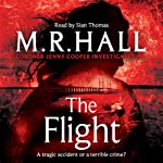 The Flight (       UNABRIDGED) by M. R. Hall Narrated by Sian Thomas