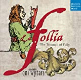 La Follia:the Triumph.. Oni -Ensemble- Wytars