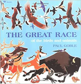 The Great Race of the Birds and Animals: Paul Goble: 9780689714528