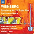 Weinberg: Symphony No. 19 (Bright May/ Banners Peace) (St. Petersburg Symphony Orchestra/ Vladimir Lande) (Naxos: 8572752)