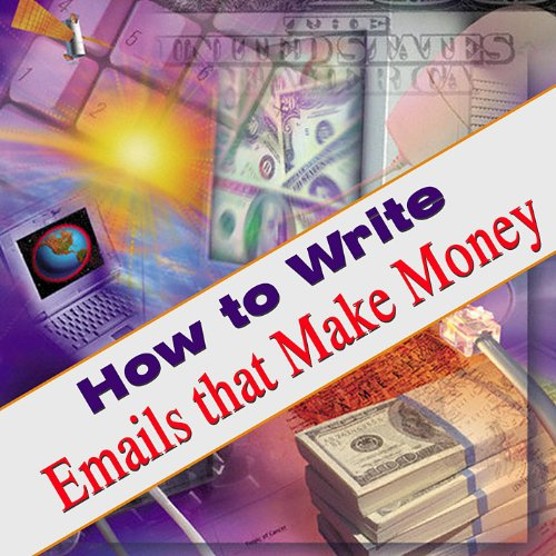 How to Write Emails That Make Money – An Email Marketing Guide