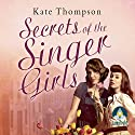 Secrets of the Singer Girls Audiobook by Kate Thompson Narrated by Anne Dover