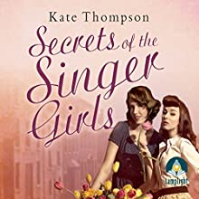 Secrets of the Singer Girls (       UNABRIDGED) by Kate Thompson Narrated by Anne Dover