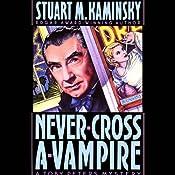 Never Cross a Vampire | [Stuart M. Kaminsky]