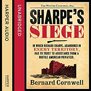 Sharpe's Siege: The Winter Campaign, 1814 Hörbuch
