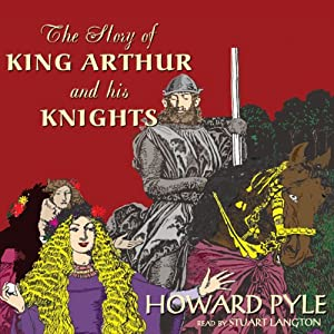 The Story of King Arthur and His Knights | [Howard Pyle]