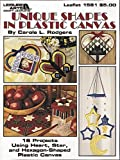 Read Unique Shapes In Plastic Canvas (Leisure Arts #1581) (Leisure Arts Craft Leaflets) on-line