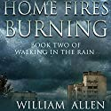 Home Fires Burning Audiobook by William Allen Narrated by Pat Young