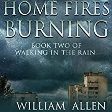 Home Fires Burning (       UNABRIDGED) by William Allen Narrated by Pat Young