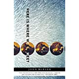 Here Is Where We Meet: A Story of Crossing Paths ~ John Berger