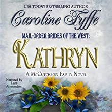 Mail-Order Brides of the West: Kathryn: McCutcheon Family Series, Book 6 (       UNABRIDGED) by Caroline Fyffe Narrated by Lara Asmundson