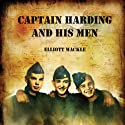 Captain Harding and His Men (       UNABRIDGED) by Elliott Mackle Narrated by Robert G. Davis