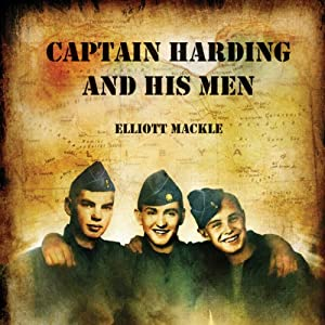 Captain Harding and His Men | [Elliott Mackle]