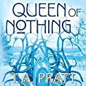 Queen of Nothing: A Marla Mason Novel Audiobook by T. A. Pratt Narrated by Jessica Almasy