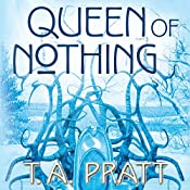 Queen of Nothing: A Marla Mason Novel | T. A. Pratt