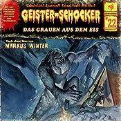 Das Grauen aus dem Eis (Geister-Schocker 22) | Markus Winter
