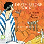 Death Before Wicket (       UNABRIDGED) by Kerry Greenwood Narrated by Stephanie Daniel